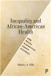 Inequality and African-American health: How racial disparities create sickness