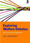 Exploring welfare debates: Key concepts and questions