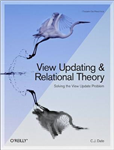 View Updating and Relational Theory: Solving the View Update Problem