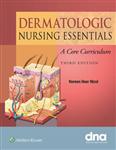 Dermatologic Nursing Essentials: A Core Curriculum