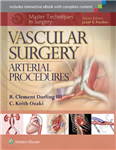 Master Techniques in Surgery: Vascular Surgery: Arterial Pro
