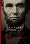 Abraham Lincoln: Quotable Wisdom