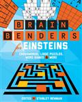 Brain Benders for Einsteins: Crosswords, Logic Puzzles, Word Games & More