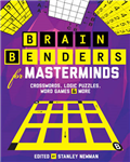 Brain Benders for Masterminds: Crosswords, Logic Puzzles, Word Games & More