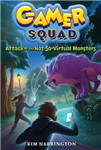 Attack of the Not-So-Virtual Monsters Gamer Squad 1