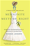 Mennonite Meets Mister Right: A Memoir of Faith, Hope and Love