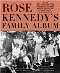 Rose Kennedy\'s Family Album: From the Fitzgerald Kennedy Private Collection, 1878-1946