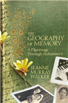 The Geography of Memory: A Pilgrimage Through Alzheimer\'s