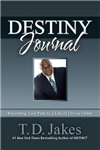 Destiny Journal: Recording Your Path to a Life of Divine Order