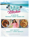 Lulu\'s Kitchen: A Taste of the Gulf Coast Good Life