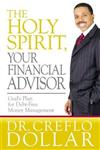 The Holy Spirit, Your Financial Advisor: God\'s Plan for Debt-Free Money Management