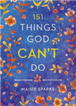 151 Things God Can\'t Do