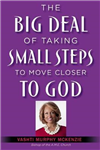 Big Deal of Taking Small Steps to Move Closer to God