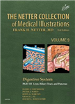 The Netter Collection of Medical Illustrations: Digestive System: Part III - Liver, etc.