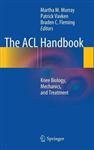 The ACL Handbook: Knee Biology, Mechanics, and Treatment