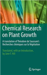 Chemical Research on Plant Growth: A Translation of Theodore de Saussure\'s Recherches Chimiques sur la Vegetation by Jane F. Hill