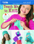 Cool Stuff: Teach Me to Knit: Super Simple for Kids and Other Beginners!