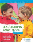Leadership in Early Years 2nd Edition: Linking Theory and Pr