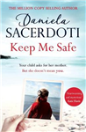 Keep Me Safe: From the bestselling author of Watch Over Me (