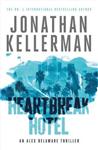 Heartbreak Hotel (Alex Delaware series, Book 32): A twisting psychological thriller