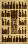 101 Whiskies to Try Before You Die Revised & Updated