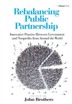 Rebalancing Public Partnership: Innovative Practice Between Government and Nonprofits from Around the World