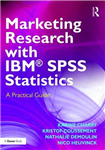 Marketing Research with IBM (R) SPSS Statistics
