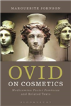 Ovid on Cosmetics: Medicamina Faciei Femineae and Related Texts