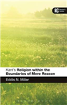 Kant\'s \'Religion within the Boundaries of Mere Reason\': A Reader\'s Guide