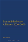 Italy and the Potato: A History, 1550-2000