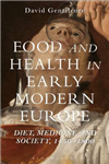 Food and Health in Early Modern Europe
