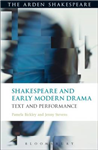 Shakespeare and Early Modern Drama: Text and Performance
