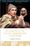 Shakespeare in the Theatre Mark Rylance at the Globe