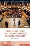 Shakespeare in the Theatre the American Shakespeare Center