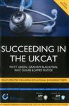 Succeeding in the UKCAT: Comprising over 680 practice questi