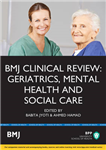 BMJ Clinical Review: Geriatrics, Mental Health and Social Care: Study Text