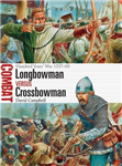 Longbowman vs Crossbowman: Hundred Years\' War 1337-60
