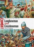 Longbowman vs Crossbowman: Hundred Years\' War 1337-60
