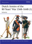 Dutch Armies of the 80 Years' War 1568-1648 1