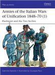 Armies of the Italian Wars of Unification 1848-70 1: Piedmont and the Two Sicilies