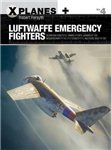 Luftwaffe Emergency Fighters: Blohm & Voss BV P.212 , Heinkel P.1087C, Junkers EF 128, Messerschmitt P.1101, Focke-Wulf Ta 183 and Henschel Hs P.135