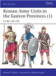 Roman Army Units in the Eastern Provinces 1: 31 BC-AD 195