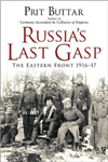 Russia\'s Last Gasp: The Eastern Front 1916-17