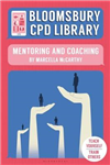 Bloomsbury CPD Library: Mentoring and Coaching