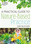 Practical Guide to Nature-Based Practice