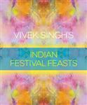 Vivek Singh's Indian Festival Feasts