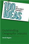 100 Ideas for Secondary Teachers: Outstanding Geography Less