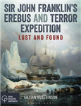 Sir John Franklin\'s Erebus and Terror Expedition: Lost and Found