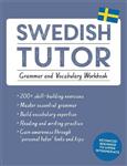 Swedish Tutor: Grammar and Vocabulary Workbook (Learn Swedis