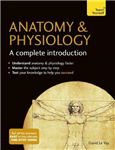 Anatomy & Physiology: A Complete Introduction: Teach Yoursel